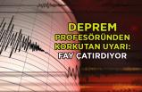 Deprem profesöründen korkutan uyarı: Fay çatırdıyor
