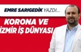 Emre Sarıgedik yazdı: Korona ve İzmir iş dünyası
