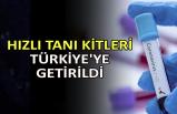 Hızlı tanı kitleri Türkiye'ye getirildi