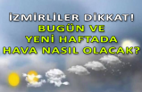 İzmir'de hava nasıl olacak? Yağmur geliyor!