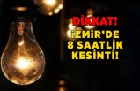 İzmir'de o ilçelerde elektrik kesintisi!