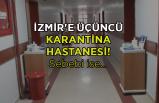 İzmir'e üçüncü karantina hastanesi!
