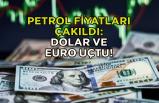Petrol fiyatları çakıldı: Dolar ve Euro uçtu!