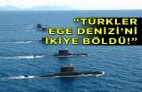 Türk denizaltıları, Yunanistan'ı korkuttu!