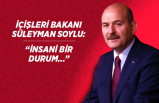 İçişleri Bakanı Soylu'dan ilk açıklama