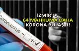 İzmir'de 64 mahkuma daha korona bulaştı!