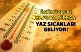 Sıcaklıklar yükseliyor, yaz geliyor