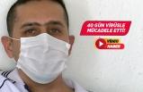 Koronavirüsle 40 gün mücadele eden genç hastadan yaşıtlarına uyarı