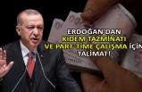 Erdoğan'dan kıdem tazminatı ve part-time çalışma için talimat!