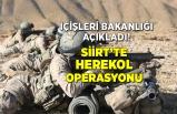 İçişleri Bakanlığı: Siirt'te Yıldırım-11 Herekol Operasyonu başlatıldı
