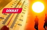 Meteoroloji'den sıcak hava dalgası uyarısı