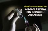 Türkiye'de denenecek! Alman aşısına bin gönüllü aranıyor