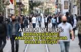 Koronavirüste Ankara ve İstanbul'da roller değişti