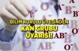 Bilim Kurulu Üyesi Kayıpmaz'dan kan grubu açıklaması