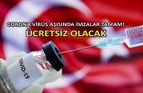 Corona virüs aşısında imzalar tamam! Ücretsiz olacak