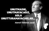 Hamdi Türkmen yazdı: Unutmadık, unutmayacağız, asla unutturamayacaklar