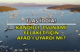Tsunami için flaş iddia! Kandilli, AFAD'ı uyarmış