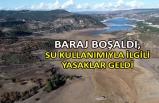 Baraj boşaldı, su kullanımıyla ilgili yasaklar geldi