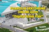 """Fuarcılık sektörüne online adım:""""Digital Izmir Fair"""""""
