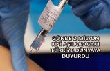 Günde 2 milyon kişi aşılanacak! Türkiye dünyaya duyurdu
