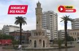 İzmir'de sokaklar boş kaldı