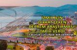 İzmir için dikkat çeken deprem araştırması! 7 büyüklüğünde bir deprem...