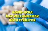 Kovid-19'da ilaçları kullanmamak hastalığın seyrini olumsuz etkiliyor