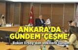 Ankara'da gündem 'Çeşme'