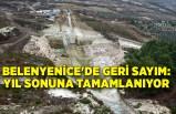 Belenyenice'de geri sayım: Yıl sonuna tamamlanıyor