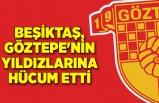 Beşiktaş, Göztepe'nin yıldızlarına hücum etti