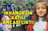 İkranur'un katili amcası çıktı