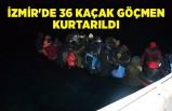 İzmir'de 36 kaçak göçmen kurtarıldı