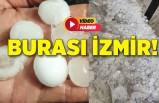 İzmir'de dolu kabusu!