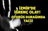 İzmir'de iğrenç olay! Genç kıza cinsel taciz