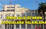 İzmir Valiliği'nden o iddialara yalanlama
