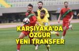 Karşıyaka'da Özgür yeni transfer