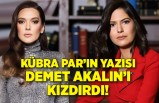 Kübra Par'ın yazısı Demet Akalın'ı kızdırdı!