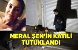 Meral Şen'in katili tutuklandı