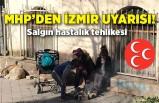 MHP'li Şahin'den Basmane çıkışı: Salgın hastalık tehlikesi!