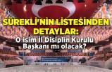 Sürekli'nin listesinden detaylar: O isim İl Disiplin Kurulu Başkanı mı olacak?