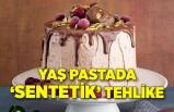 Yaş pastadaki 'sentetik' tehlike