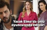Yasak Elma'da ünlü oyuncu veda ediyor!
