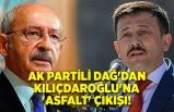 AK Partili Dağ'dan Kılıçdaroğlu'na 'asfalt' çıkışı!