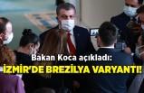Bakan Koca açıkladı: İzmir'de Brezilya varyantı!