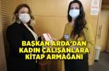 Başkan Arda'dan kadın çalışanlara kitap armağanı