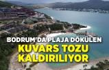 Bodrum'da plaja dökülen kuvars tozu kaldırılıyor