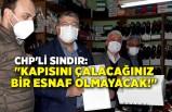 CHP'li Sındır: 100 bin esnaf kepenk kapattı