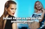 Demet Akalın ve Aleyna Tilki arasında gerilim!