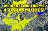 DSİ'den İzmir Tire'ye 4. baraj müjdesi