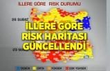 İllere göre risk haritası güncellendi